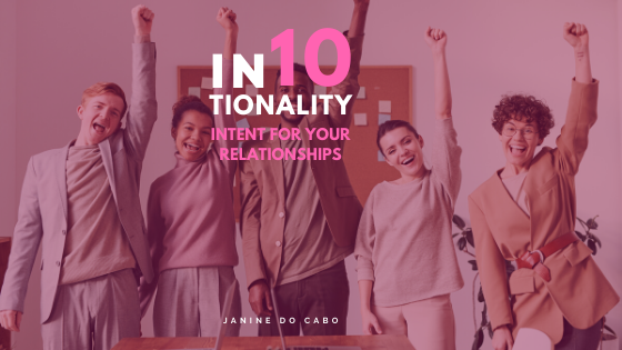 IN10TIONALITY: Intent in your RELATIONSHIPS