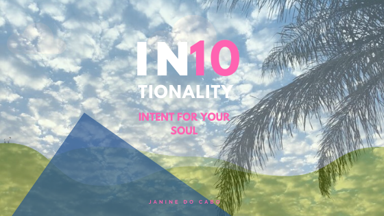 IN10TIONALITY – Intent for your Soul
