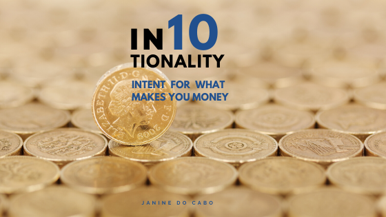IN10TIONALITY: Intent for what makes you Money