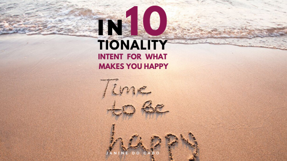 IN10TIONALITY: Intent for what makes you HAPPY