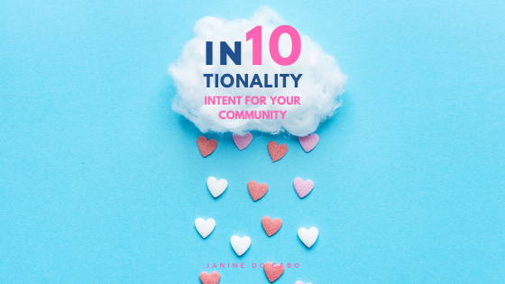 IN10TIONALITY: Intent for your community