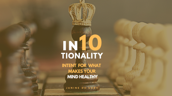 IN10TIONALITY: The intent for what makes your mind healthy