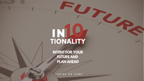 IN10TIONALITY: Intent for your future and plan ahead.